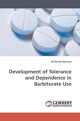Development of Tolerance and Dependence in Barbiturate Use N/A 9783838305585 Front Cover