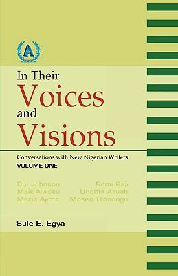In Their Voices and Visions. Conversations with New Nigerian Writers Conversations with New Nigerian Writers  2007 edition cover
