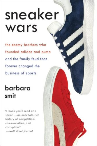 Sneaker Wars The Enemy Brothers Who Founded Adidas and Puma and the Family Feud That Forever Changed the Business of Sports N/A edition cover