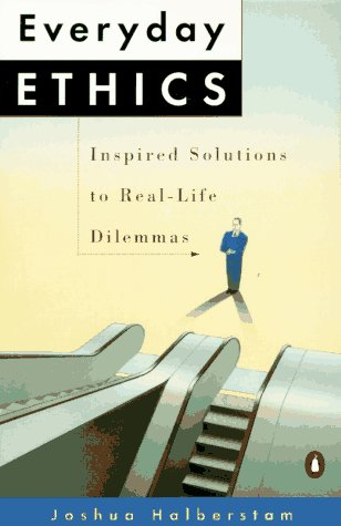 Everyday Ethics Inspired Solutions to Real-Life Dilemmas N/A edition cover