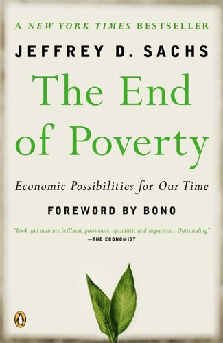 End of Poverty Economic Possibilities for Our Time N/A 9780143036586 Front Cover