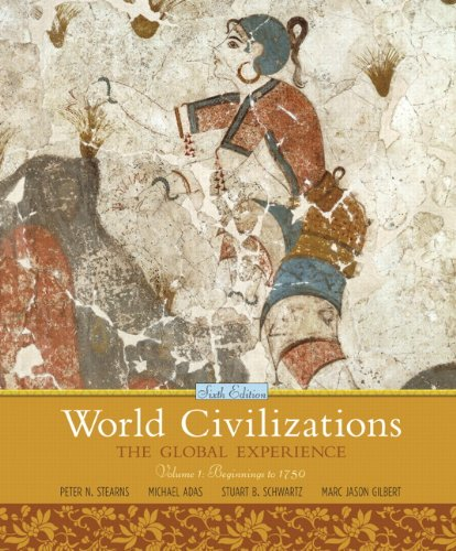 World Civilizations The Global Experience, Volume 1 6th 2011 edition cover