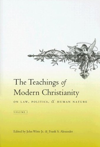 Teachings of Modern Christianity on Law, Politics, and Human Nature   2005 (Annotated) 9780231133586 Front Cover