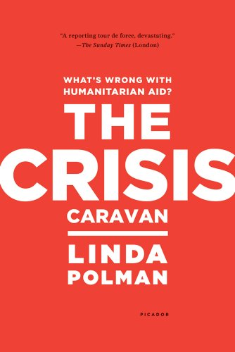 Crisis Caravan What's Wrong with Humanitarian Aid?  2010 edition cover