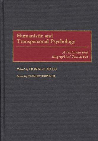 Humanistic and Transpersonal Psychology A Historical and Biographical Sourcebook  1999 edition cover