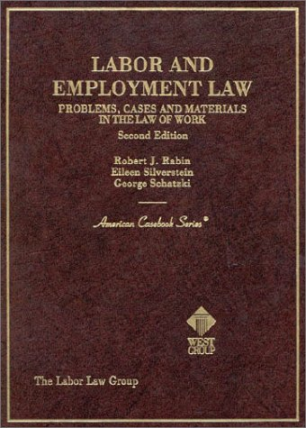 Labor and Employment Law : Problems, Cases and Materials in the Law of Work 2nd 1995 9780314054586 Front Cover