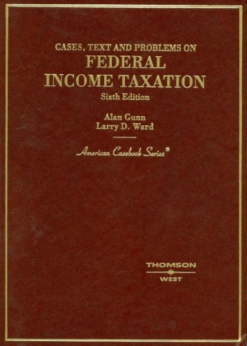 Cases, Text and Problems on Federal Income Taxation  6th 2006 (Revised) edition cover