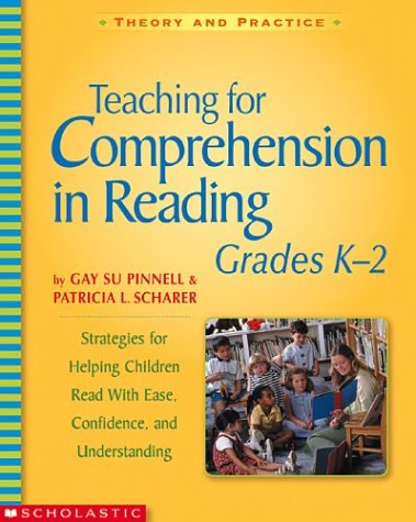 Teaching for Comprehension in Reading, Grade K-2 Strategies for Helping Children Read with Ease, Confidence, and Understanding  2003 9780439542586 Front Cover