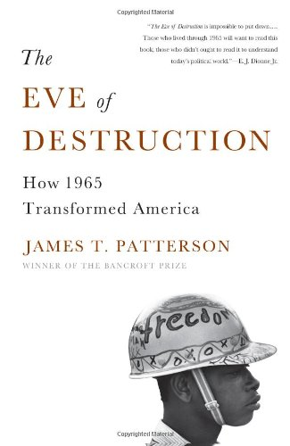 Eve of Destruction How 1965 Transformed America  2012 9780465013586 Front Cover