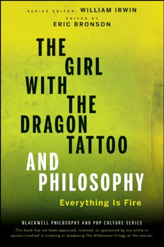 Girl with the Dragon Tattoo and Philosophy Everything Is Fire  2012 edition cover