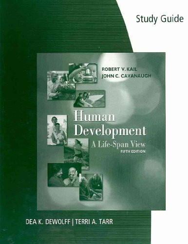 Study Guide for Kail/Cavanaugh's Human Development: A Life-Span View, 5th  5th 2008 9780495599586 Front Cover