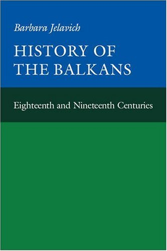 History of the Balkans Eighteenth and Nineteenth Centuries  1983 edition cover