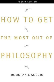 How to Get the Most Out of Philosophy  4th 2001 9780534566586 Front Cover