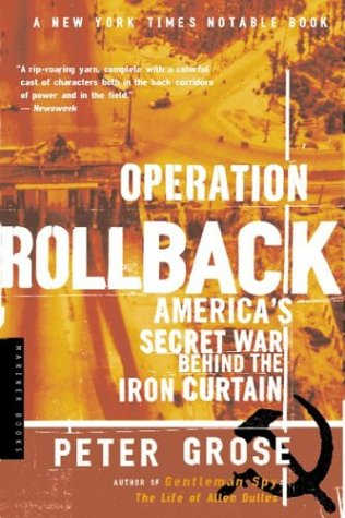Operation Rollback America's Secret War Behind the Iron Curtain  2001 (Reprint) 9780618154586 Front Cover