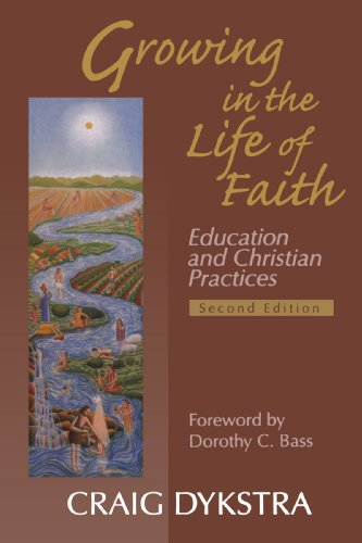 Growing in the Life of Faith Education and Christian Practices 2nd 2005 edition cover