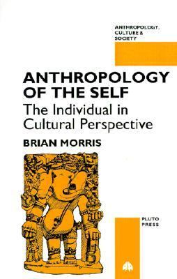 Anthropology of the Self The Individual in Cultural Perspective  1994 9780745308586 Front Cover