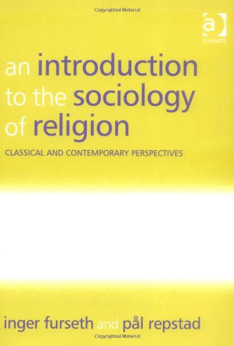 Introduction to the Sociology of Religion Classical and Contemporary Perspectives  2007 edition cover