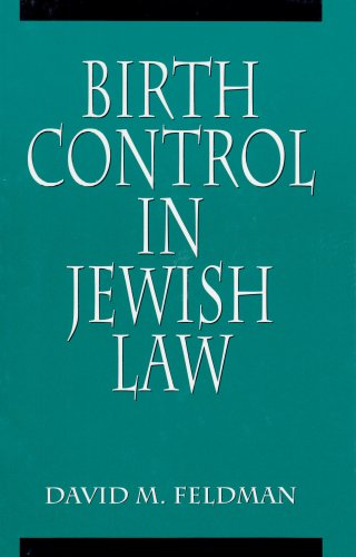 Birth Control in Jewish Law Marital Relations, Contraception, and Abortion As Set Forth in the Classic Texts of Jewish Law  1998 edition cover