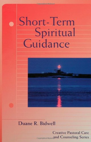 Short-Term Spiritual Guidance A Contemporary Approach to a Classic Discipline, Creative Pastoral Care and Counseling  2004 edition cover