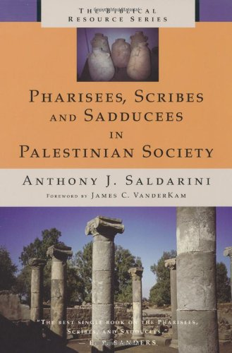 Pharisees, Scribes and Sadducees in Palestinian Society   2001 edition cover