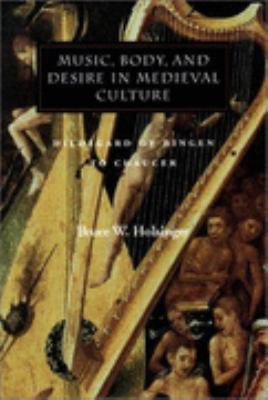 Music, Body, and Desire in Medieval Culture Hildegard of Bingen to Chaucer  2001 edition cover