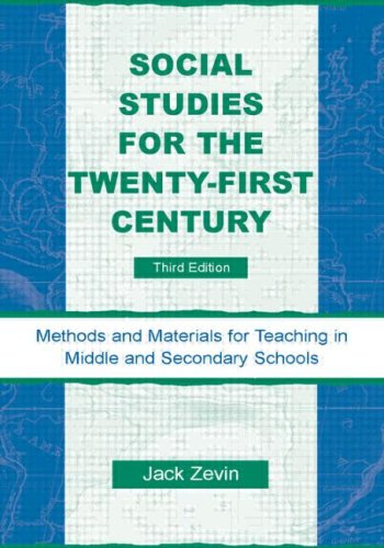 Social Studies for the Twenty-First Century Methods and Materials for Teaching in Middle and Secondary Schools 3rd 2007 (Revised) edition cover