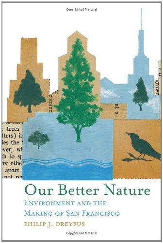 Our Better Nature Environment and the Making of San Francisco  2008 edition cover