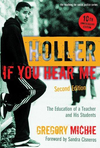 Holler If You Hear Me The Education of a Teacher and His Students 2nd 2009 (Revised) edition cover