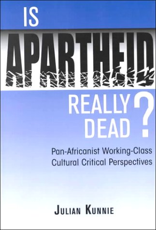 Is Apartheid Really Dead? Pan-Africanist Working-Class Cultural Critical Perspectives  2000 edition cover