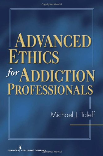 Advanced Ethics for Addiction Professionals   2010 edition cover