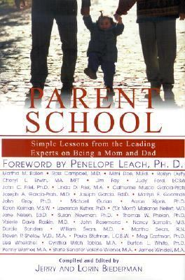 Parent School Simple Lessons from the Leading Experts on Being a Mom and Dad  2001 9780871319586 Front Cover