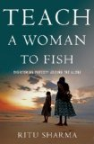 Teach a Woman to Fish Overcoming Poverty Around the Globe  2014 edition cover