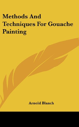 Methods and Techniques for Gouache Painting  N/A 9781161644586 Front Cover