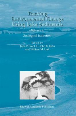 Tracking Environmental Change Using Lake Sediments Zoological Indicators  2001 9781402006586 Front Cover
