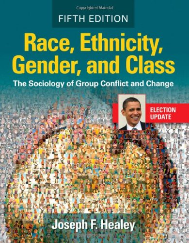 Race, Ethnicity, Gender, and Class The Sociology of Group Conflict and Change 5th 2010 9781412977586 Front Cover