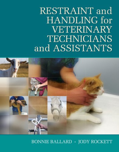 Restraint and Handling for Veterinary Technicians and Assistants   2010 edition cover