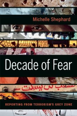 Decade of Fear Reporting from Terrorism's Grey Zone  2011 edition cover