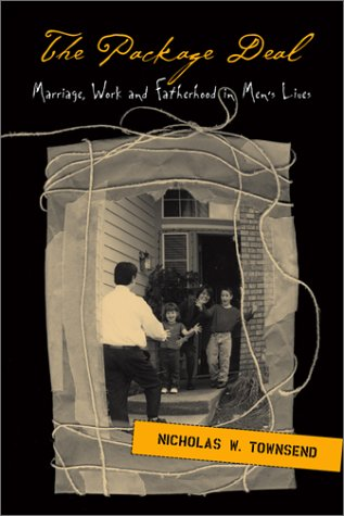 Package Deal Marriage, Work, and Fatherhood in Men's Lives  2002 edition cover