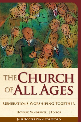 Church of All Ages Generations Worshiping Together  2007 edition cover