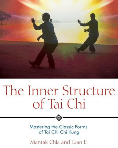 Inner Structure of Tai Chi Mastering the Classic Forms of Tai Chi Chi Kung 2nd 2005 edition cover