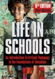 Life in Schools An Introduction to Critical Pedagogy in the Foundations of Education, 6th Edition 6th 2015 (Revised) edition cover
