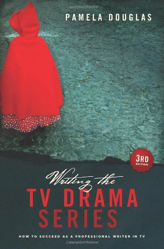 Writing the TV Drama Series How to Succeed As a Professional Writer in TV 3rd 2011 (Revised) edition cover