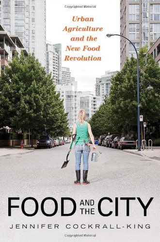 Food and the City Urban Agriculture and the New Food Revolution  2011 edition cover