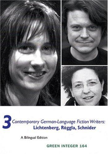 3 Contemporary German-Language Fiction Writers Lichtenberg, Roggla, Schneider  2007 9781933382586 Front Cover