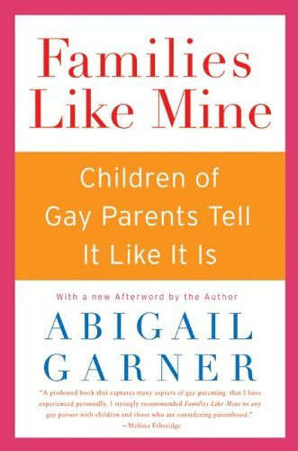 Families Like Mine Children of Gay Parents Tell It Like It Is N/A 9780060527587 Front Cover