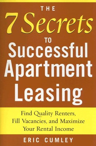 7 Secrets to Successful Apartment Leasing Find Quality Renters, Fill Vacancies, and Maximize Your Rental Income  2006 9780071462587 Front Cover