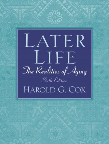 Later Life The Realities of Aging 6th 2005 (Revised) edition cover