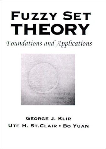 Fuzzy Set Theory Foundations and Applications  1997 9780133410587 Front Cover
