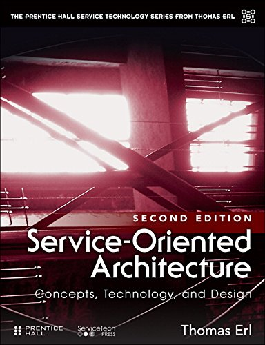 Service-Oriented Architecture Concepts, Technology, and Design: Concepts, Technology, and Design 2nd 2017 9780133858587 Front Cover