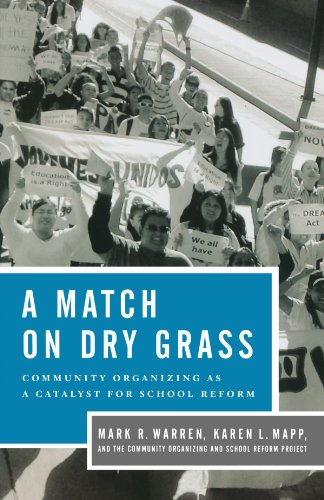 Match on Dry Grass Community Organizing as a Catalyst for School Reform  2011 edition cover